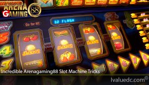 Incredible Arenagaming88 Slot Machine Tricks