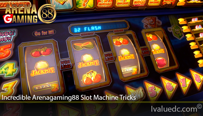 Incredible Arenagaming88 Slot Machine Tricks