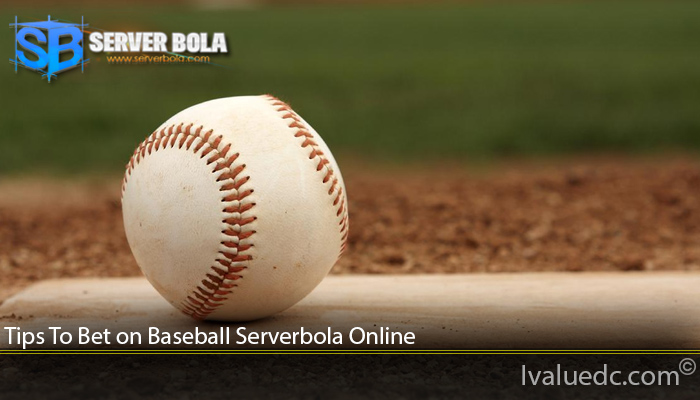 Tips To Bet on Baseball Serverbola Online