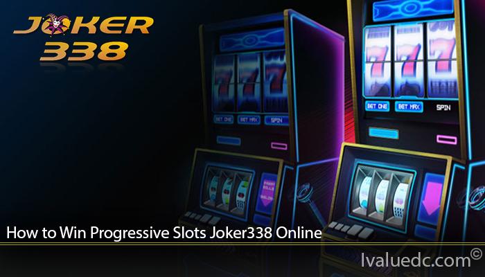 How to Win Progressive Slots Joker338 Online