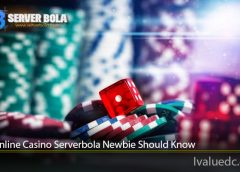 Tips Online Casino Serverbola Newbie Should Know