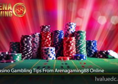 Top Casino Gambling Tips From Arenagaming88 Online