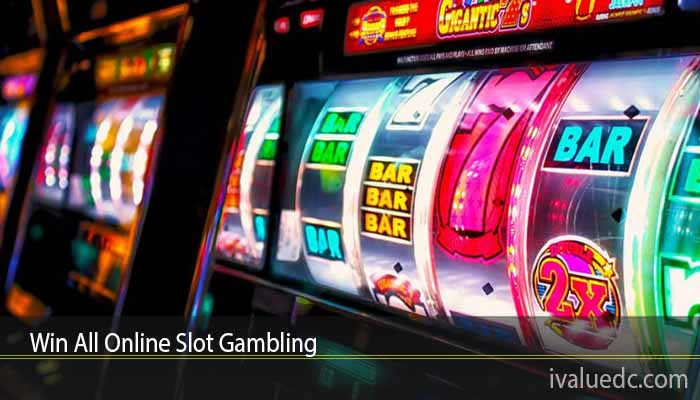 Win All Online Slot Gambling